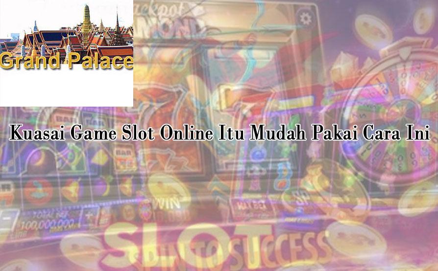 Kuasai Game Slot Online Itu Mudah Pakai Cara Ini